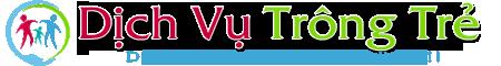 Dịch Vụ Trông Trẻ – Dịch Vụ Giữ Trẻ – Trông Giữ Trẻ – Chăm Sóc Trẻ Nhỏ